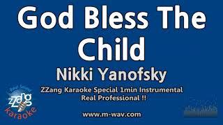 gOD BLESS THE CHILD NIKKI YANOFSKY МИНУС