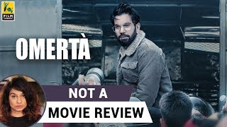 Omerta | Not A Movie Review | Sucharita Tyagi | Film Companion
