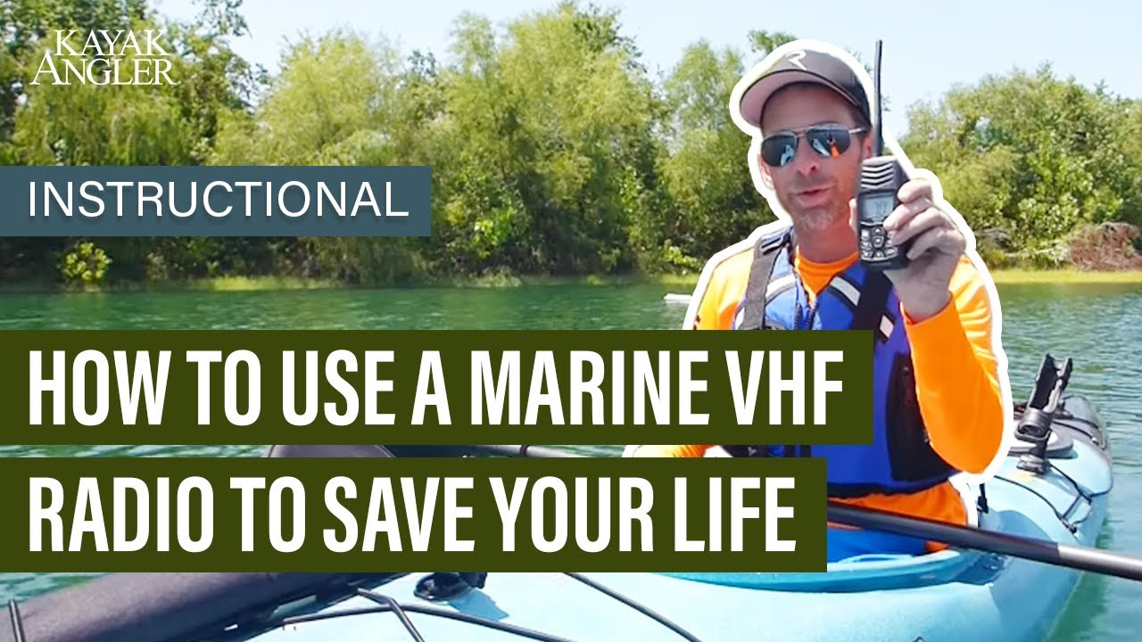 Kayak fishing how to use a marine vhf radio to save your for How to kayak fish