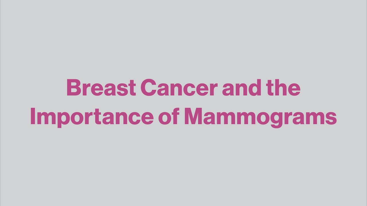 Breast Cancer and the Importance of Mammograms