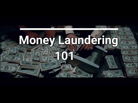 What is Money Laundering Explained | How to Launder Money | Money Laundering 101.