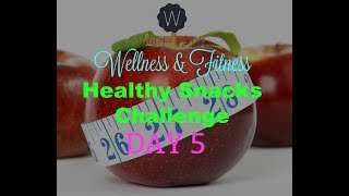 Wife Talk Wellness - Healthy Snacks Challenge - Day 5 (Dr.  Payne)