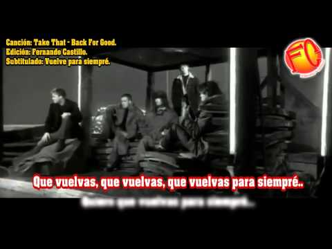 Back For Good - Take That Subtitulado (Vuelve para siempré)