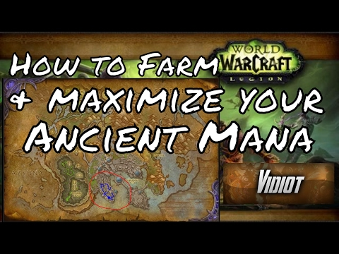 How to Farm & Maximize your Ancient Mana | WoW Legion