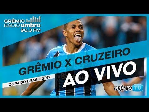 [AO VIVO] Grêmio x Cruzeiro (Copa do Brasil 2017) l GrêmioTV