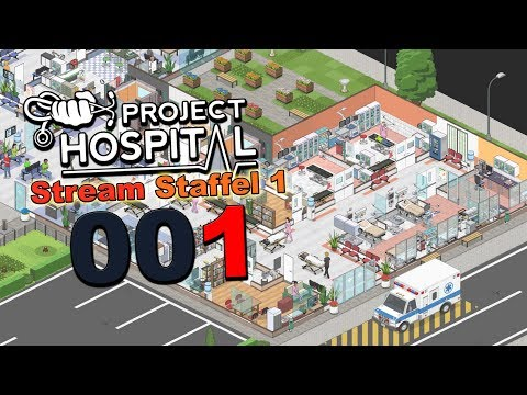 PROJECT HOSPITAL 🏥 [001] Unser Krankenhaus 🏥 Let's Play Project Hospital deutsch |