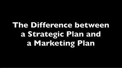 The Difference Between a Strategic Plan and a Marketing Plan