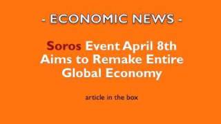 ECONOMIC NEWS: SOROS to remake GLOBAL ECONOMY