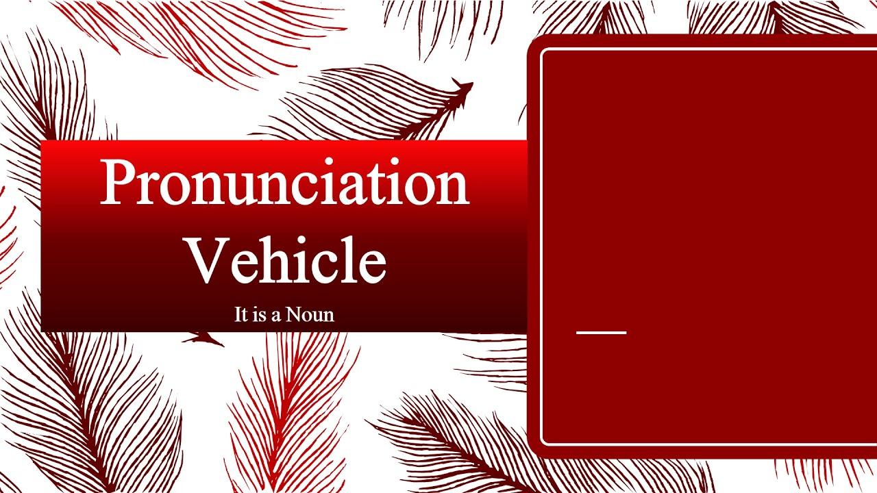 Vehicle Pronunciation
