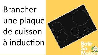 branchement electrique d une plaque de cuisson a induction