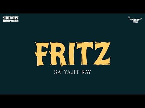 Sunday Suspense | Fritz | Satyajit Ray | Mirchi 98.3