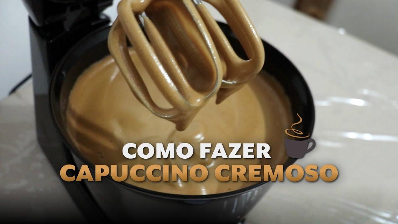 COMO FAZER CAFÉ CAPUCCINO CREMOSO