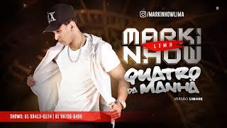 Download lagu MARKINHOW LIMA QUATRO DA MANHÃ BATIDÃO ROMÂNTICO MP3