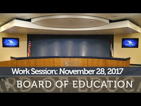 Board of Education Work Session: November 28, 2017
