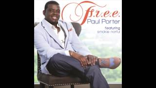 Paul Porter - F.R.E.E. (feat. Smokie Norful)