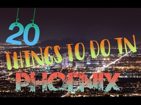 Top 20 Things To Do In Phoenix, Arizona
