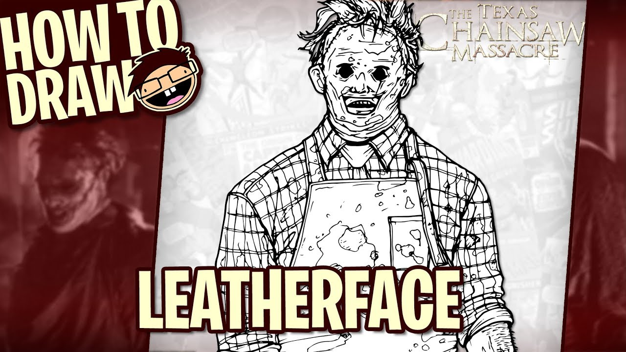 How To Draw Leatherface The Texas Chainsaw Massacre