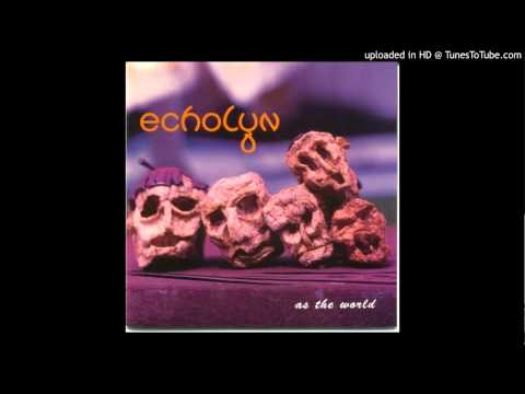 Echolyn - As the world