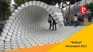 Radical, Mextrópoli 2017, CDMX   www.edemx.com
