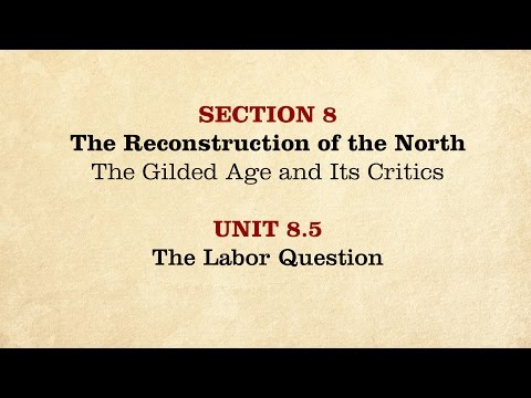 MOOC | The Labor Question | The Civil War and Reconstruction, 1865-1890 | 3.8.5
