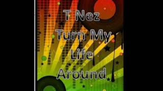 T Nez - Turn My Life Around