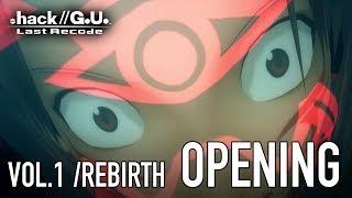 .hack//G.U. Last Recode - PS4 / PC - Vol. 1 Rebirth opening movie