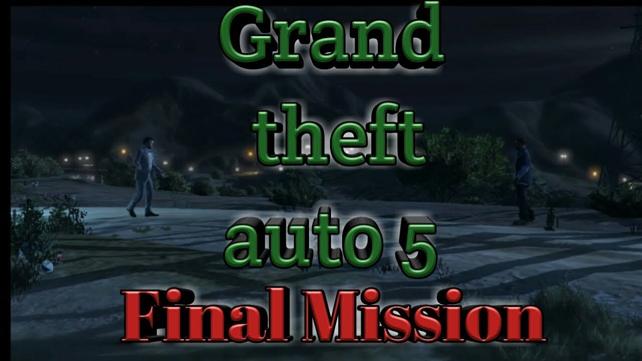 grand theft auto 5 ending / final mission