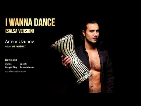 Artem Uzunov - I Wanna Dance (Salsa Version)