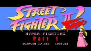 Princess Peach Plays Street Fighter Ii: Part 1 - Piece Of Cake