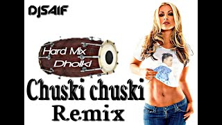 Chuski chuski, 👉MP3👇(Remix)(djsaifmakrani,jhansi)