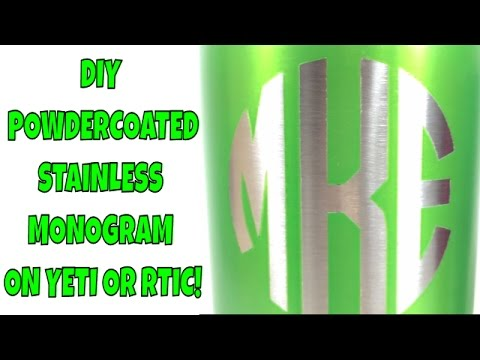 How to DIY Stainless Monogram on a Powdercoated YETI or RTIC.