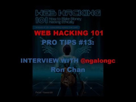 Web Hacking Pro Tips #13 with @ngalongc Ron Chan