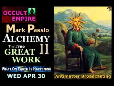 Mark Passio on The True Great Work - Alchemy II - Occult Empire with Bob from Cinci - 30/4/14-1/5/14