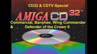 CD32 & CDTV Special - Commercial, Banshee, Wing Commander & Defender of the Crown II
