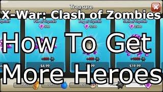 X-War: Clash of Zombies - BEST WAY TO GET HEROES!