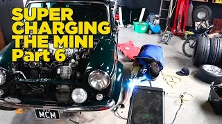 Supercharging The Mini - Part 6