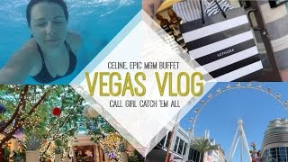 VEGAS / Celine Dion, Epic MGM Buffet & Call Girl Catch