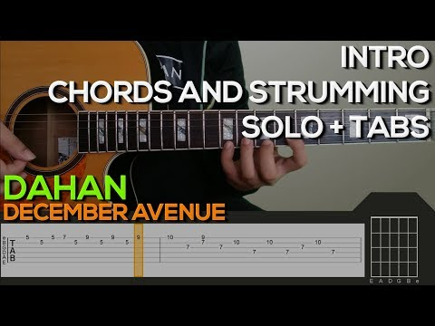 December Avenue - Dahan Guitar Tutorial [INTRO, CHORDS AND STRUMMING AND SOLO + TABS]