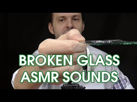 Broken Glass - One of The Best ASMR Sounds