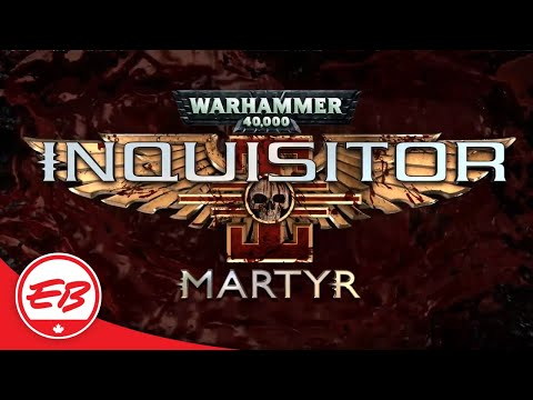 Warhammer 40,000 Inquisitor Martyr: Gameplay Features Trailer! - Maximum Games | EB Games