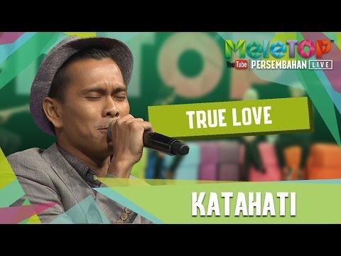True Love - Kata Hati - Persembahan LIVE - MeleTOP Episod 237 [16.5.2017]