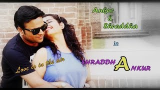 nayakk events media films pvt ltd ankur shraddha prewedding sau aasmano se jab tak
