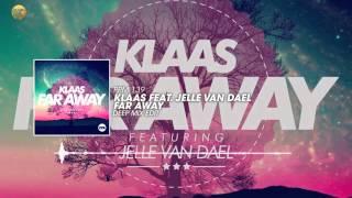 Klaas feat. Jelle Van Dael – Far Away (Deep Mix Edit)