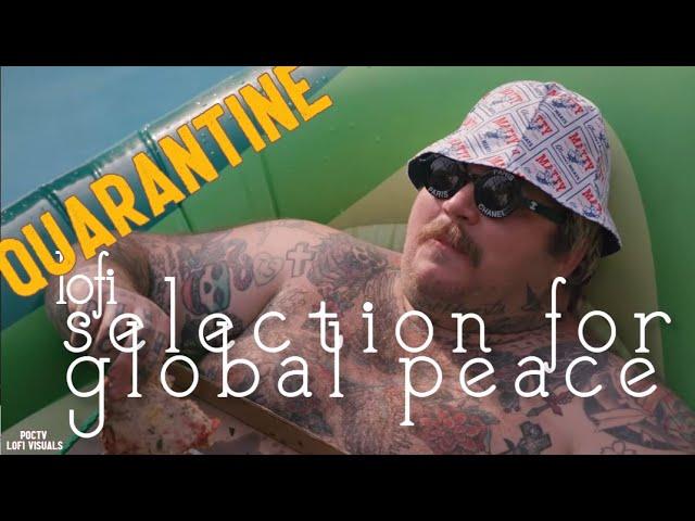 ☕ lofi quarantine selection for global peace ☮    with visuals    POCTV
