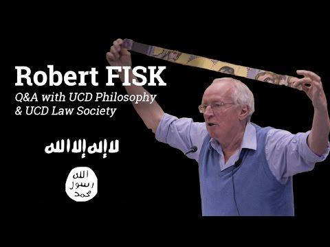 Robert Fisk - Q&A with UCD Philosophy Society & UCD Law Society (2016)