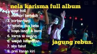 Lagu Nela karisma full album terpopuler.