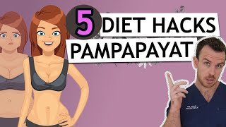 Paano PUMAYAT? 5 Diet Hacks