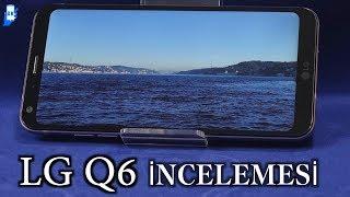 LG Q6 incelemesi