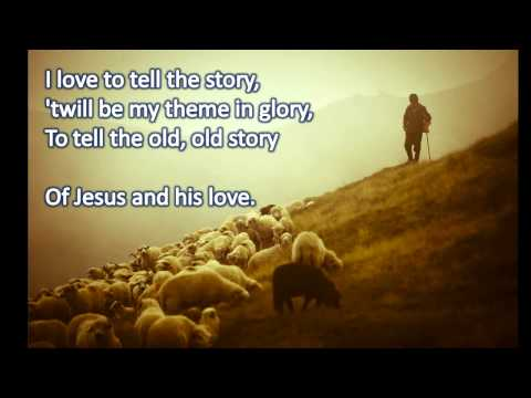 I Love To Tell The Story - Hymn