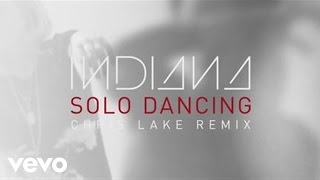 Indiana - Solo Dancing (Chris Lake Remix)